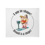 I am in shape! Throw Blanket