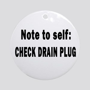 Note to Self... Check Drain P Ornament (Round)