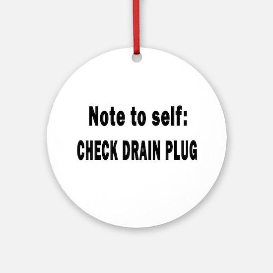 Note to Self... Check Drain P Ornament (Round)