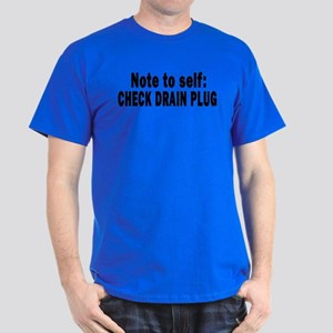 Note to Self... Check Drain P Dark T-Shirt