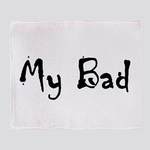 My Bad Throw Blanket