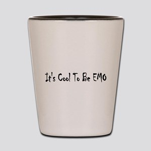 It's Cool To Be EMO Shot Glass
