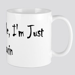 Don't Mind ME, I'm Just Chill Mug