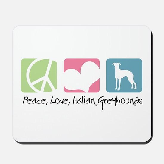 Peace, Love, Italian Greyhounds Mousepad