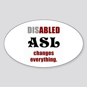 ASL CHANGES EVERYTHING Oval Sticker