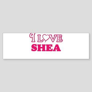 I Love Shea Bumper Sticker