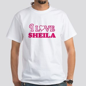 I Love Sheila T-Shirt