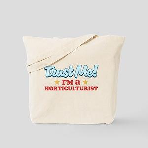 Trust Me Horticulturist Tote Bag
