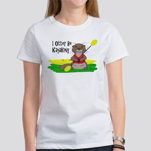 I Otter Be Kayaking Women's T-Shirt