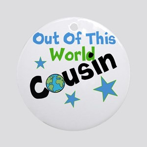 Out Of This World Cousin Ornament (Round)