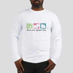 Peace, Love, Japanese Chins Long Sleeve T-Shirt