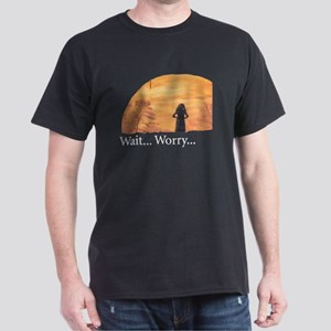 wait... worry... Black T-Shirt