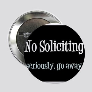 "No soliciting 2.25"" Button"