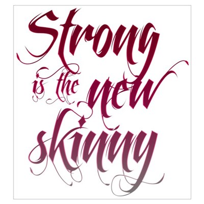Strong is the New Skinny - Sc Poster