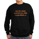 What's the Problem Sweatshirt (dark)