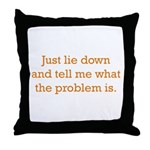 What's the Problem Throw Pillow