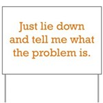 What's the Problem Yard Sign