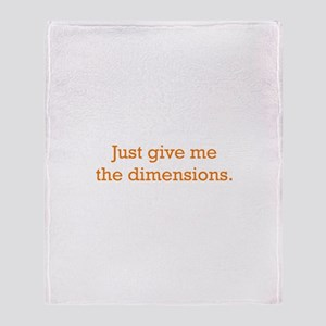 Give me the Dimensions Throw Blanket