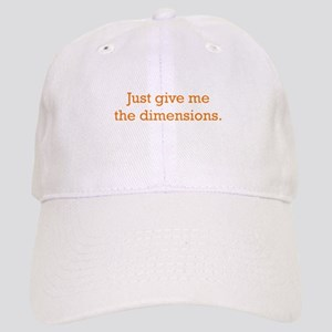 Give me the Dimensions Cap