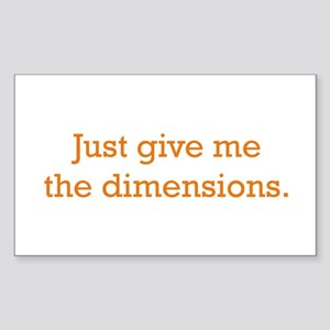 Give me the Dimensions Sticker (Rectangle)