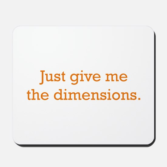 Give me the Dimensions Mousepad