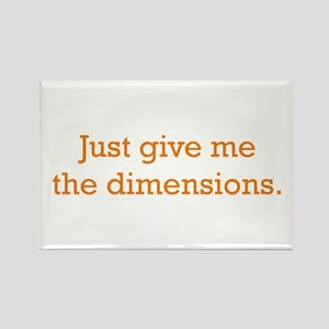 Give me the Dimensions Rectangle Magnet
