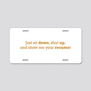 Just sit down Aluminum License Plate