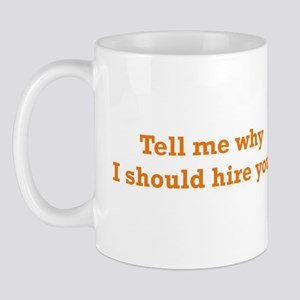 Why I should Hire Mug