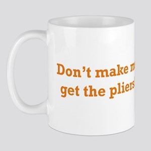 Get the Pliers Mug