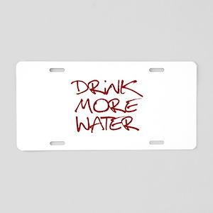Drink More Water_Dark Red Aluminum License Plate