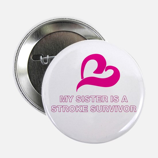 "My Sister is a Stroke Survivo 2.25"" Button"