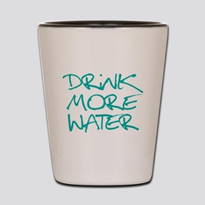 Drink More Water_Blue2 Shot Glass