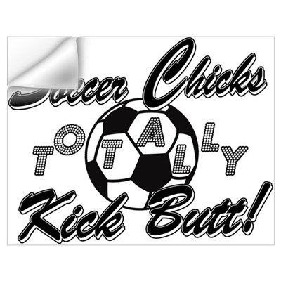 Soccer Chicks Kick Butt! Wall Decal