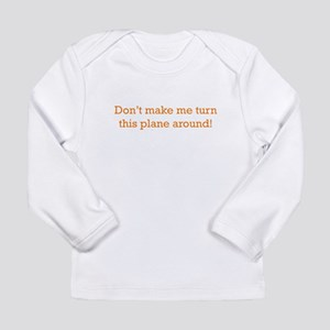 Turn this Plane Long Sleeve Infant T-Shirt