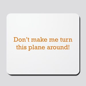 Turn this Plane Mousepad