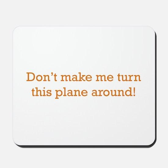 Turn this Plane Mousepad