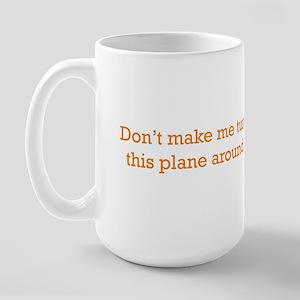 Turn this Plane Large Mug