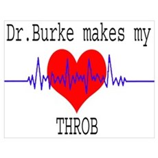 Dr Burke Makes My Heart Throb Poster