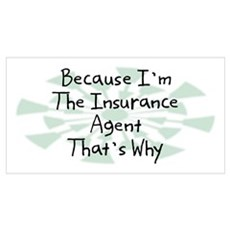 Because Insurance Agent Poster