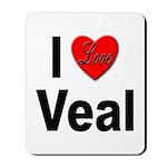 I Love Veal Mousepad