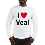 I Love Veal Long Sleeve T-Shirt