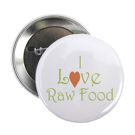 I love raw food - Button