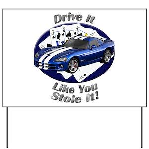 Drive It Like You Stole It Yard Signs Cafepress