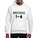 Recycle or Die Hooded Sweatshirt