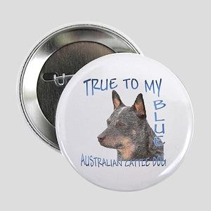 "True To My Blue 2.25"" Button"