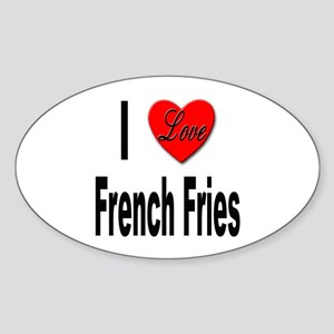 I Love French Fries Oval Sticker