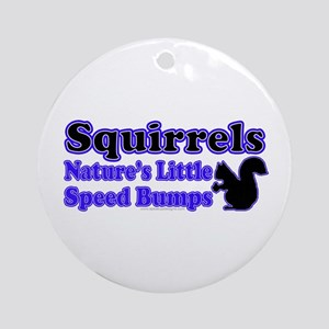 Squirrels Nature's Speed Bumps Ornament (Round)