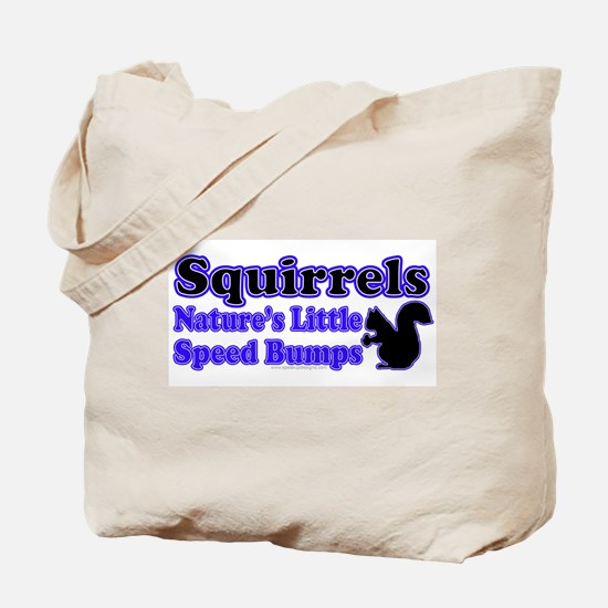 Squirrels Nature's Speed Bumps Tote Bag