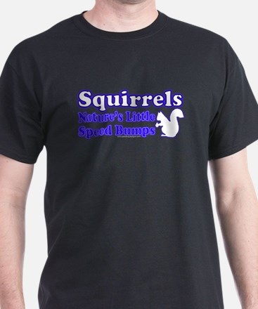 Squirrels Nature's Speed Bumps Black T-Shirt