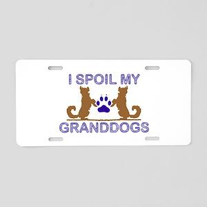 I Spoil My GrandDogs Aluminum License Plate